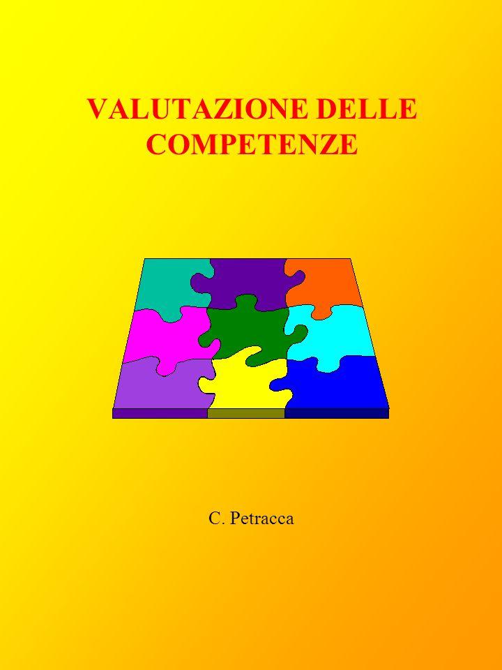 VALUTAZIONE DELLE COMPETENZE C. Petracca