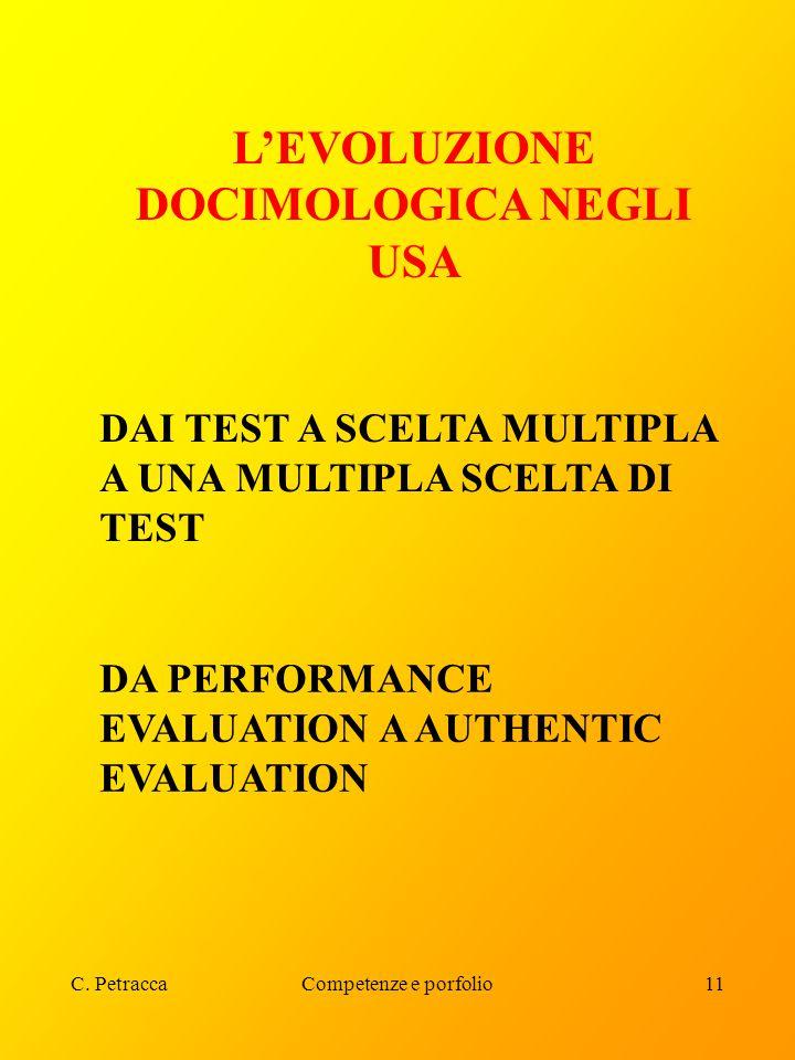 C. PetraccaCompetenze e porfolio11 L'EVOLUZIONE DOCIMOLOGICA NEGLI USA DA PERFORMANCE EVALUATION A AUTHENTIC EVALUATION DAI TEST A SCELTA MULTIPLA A U