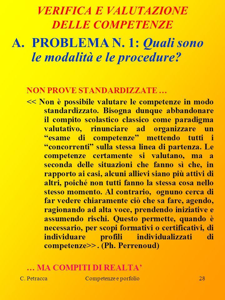 C. PetraccaCompetenze e porfolio28 VERIFICA E VALUTAZIONE DELLE COMPETENZE A.PROBLEMA N. 1: Quali sono le modalità e le procedure? NON PROVE STANDARDI