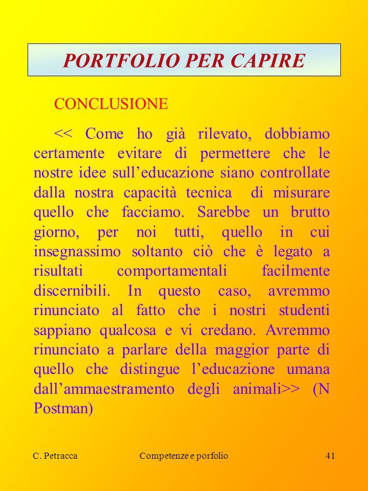 C. PetraccaCompetenze e porfolio41 PORTFOLIO PER CAPIRE CONCLUSIONE > (N Postman)
