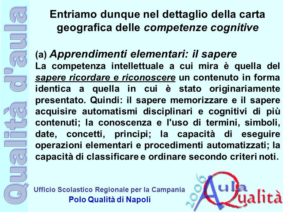 Ufficio Scolastico Regionale per la Campania Polo Qualità di Napoli Entriamo dunque nel dettaglio della carta geografica delle competenze cognitive (a