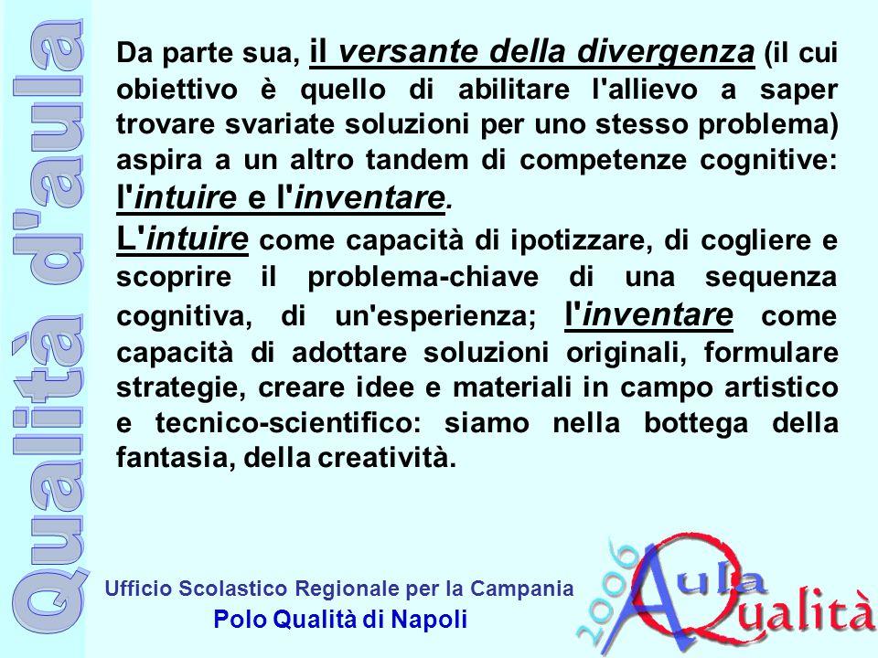 Ufficio Scolastico Regionale per la Campania Polo Qualità di Napoli Da parte sua, il versante della divergenza (il cui obiettivo è quello di abilitare