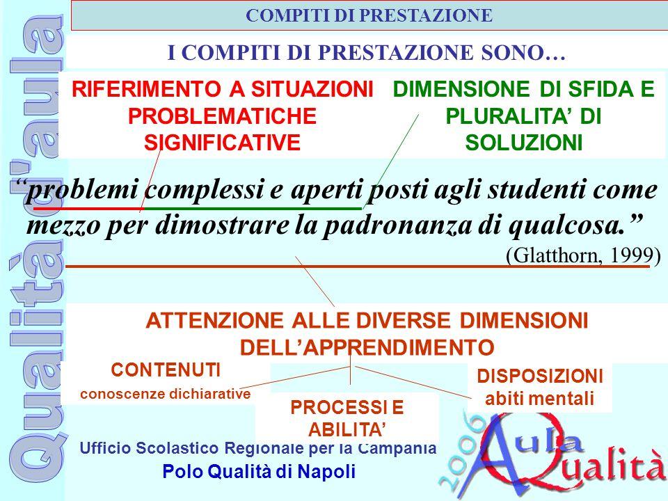 """Ufficio Scolastico Regionale per la Campania Polo Qualità di Napoli """"problemi complessi e aperti posti agli studenti come mezzo per dimostrare la padr"""