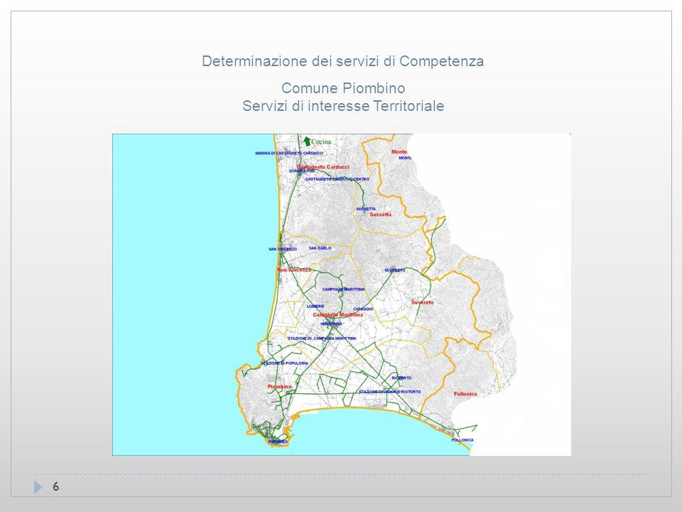 6 Comune Piombino Servizi di interesse Territoriale Determinazione dei servizi di Competenza