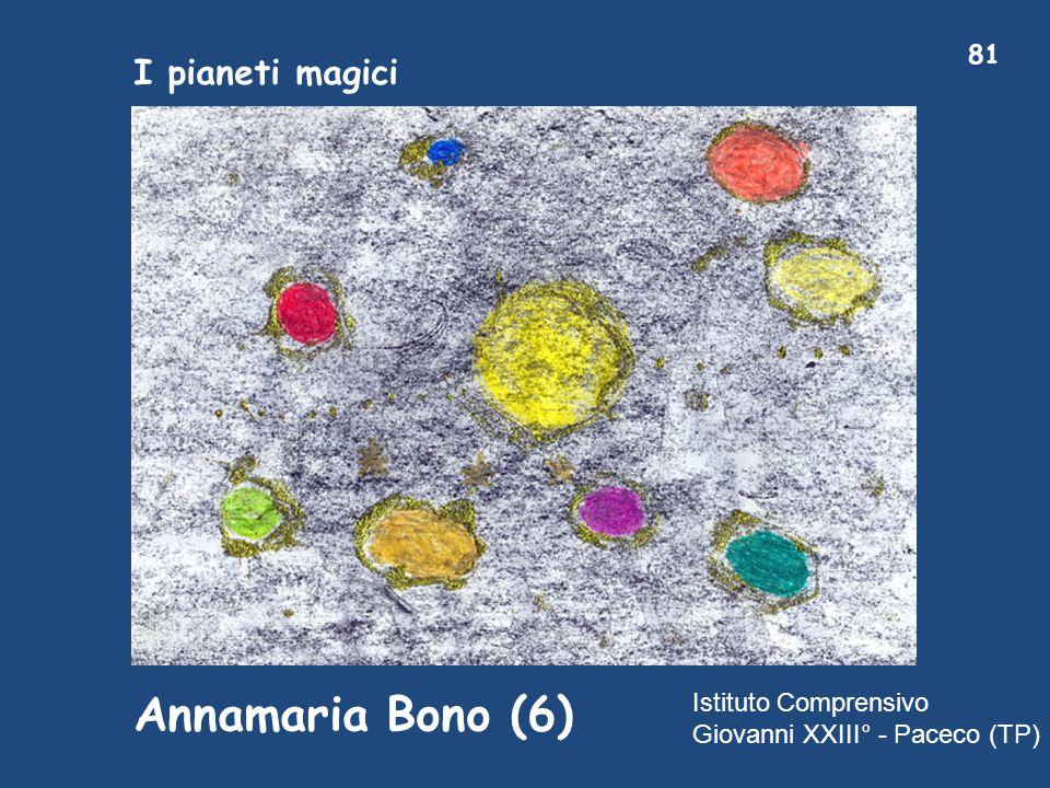 I pianeti magici Annamaria Bono (6) 81 Istituto Comprensivo Giovanni XXIII° - Paceco (TP)