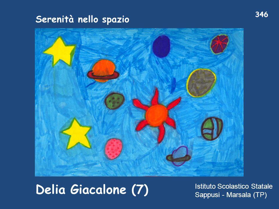 Serenità nello spazio Delia Giacalone (7) 346 Istituto Scolastico Statale Sappusi - Marsala (TP)