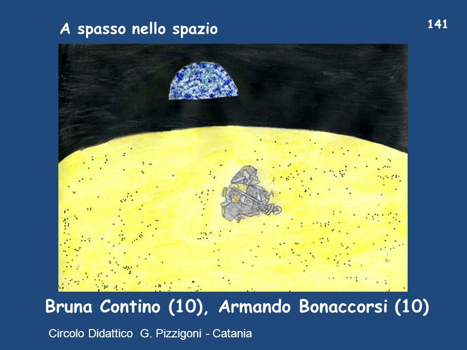A spasso nello spazio Bruna Contino (10), Armando Bonaccorsi (10) 141 Circolo Didattico G. Pizzigoni - Catania