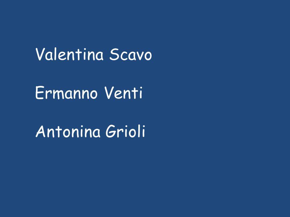 Valentina Scavo Ermanno Venti Antonina Grioli