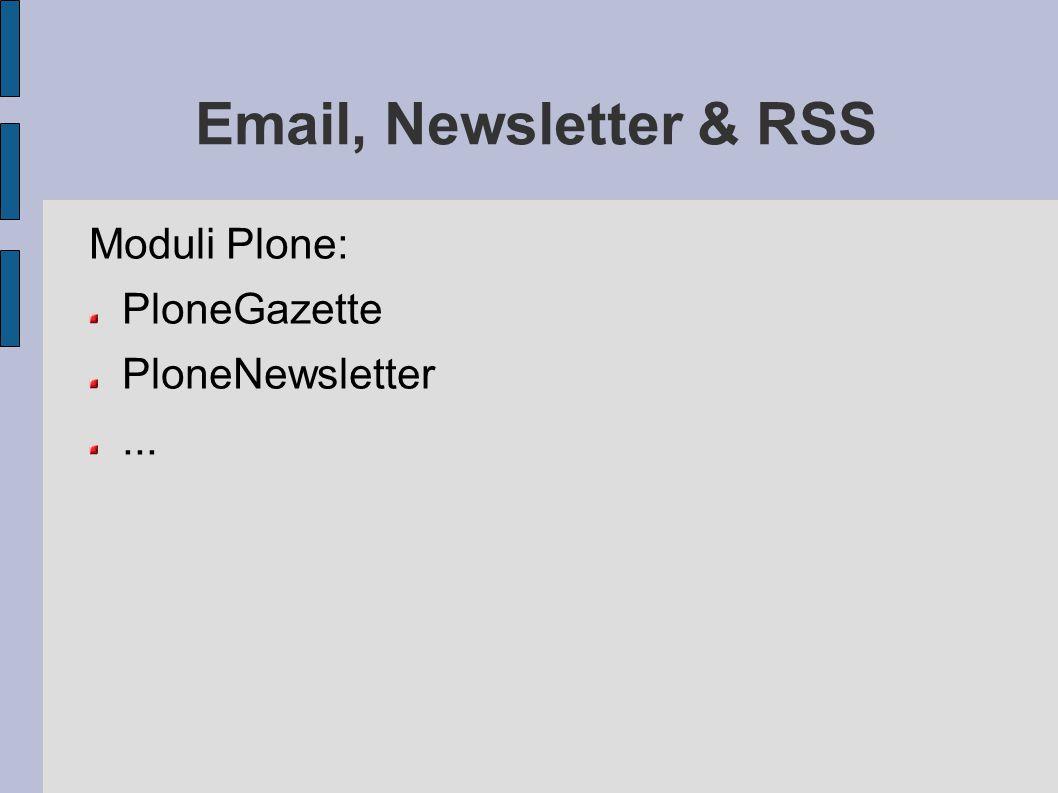 Email, Newsletter & RSS Moduli Plone: PloneGazette PloneNewsletter...