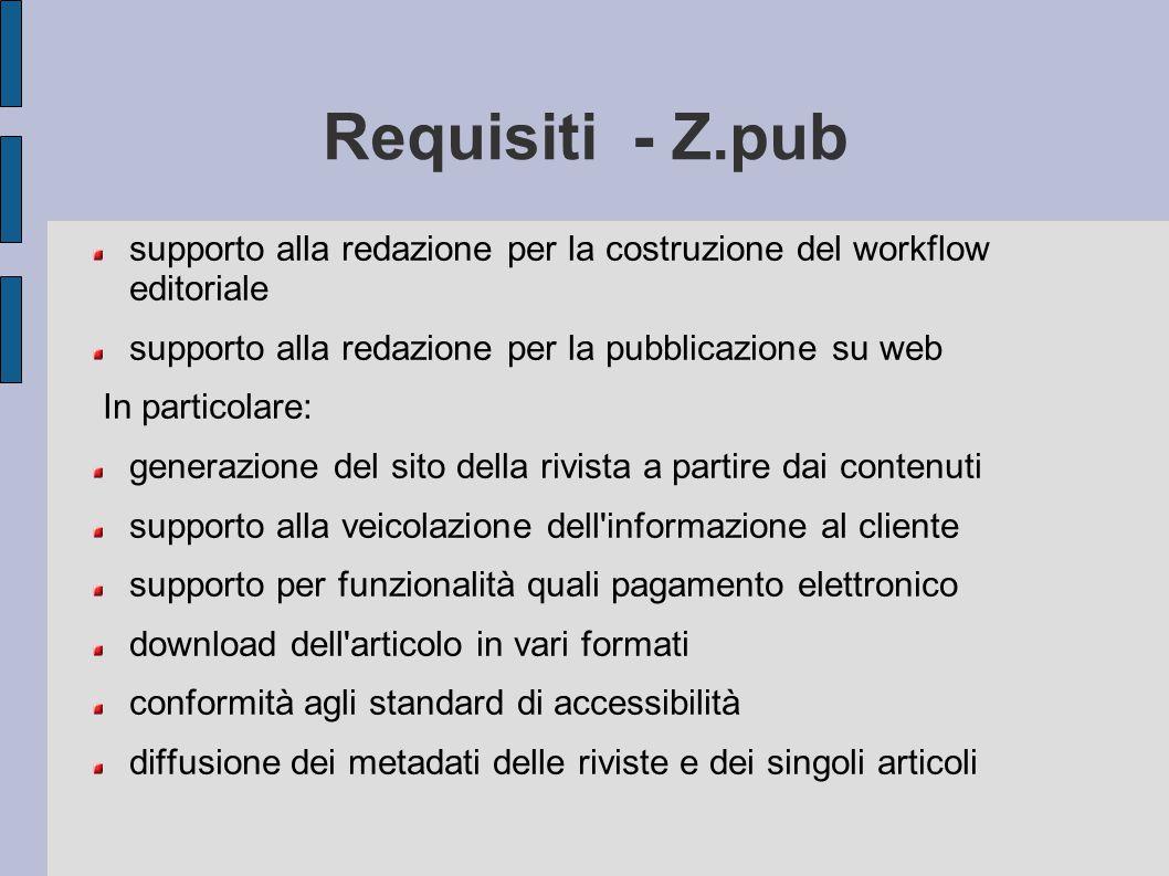 Requisiti - Z.pub supporto alla redazione per la costruzione del workflow editoriale supporto alla redazione per la pubblicazione su web In particolar