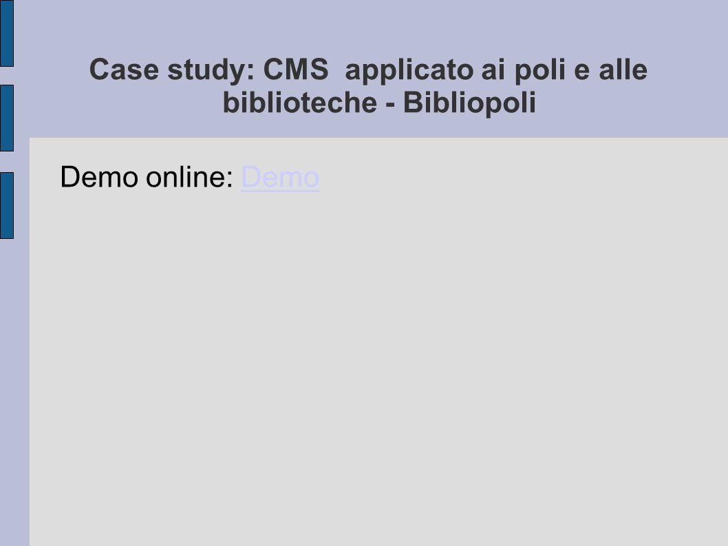 Case study: CMS applicato ai poli e alle biblioteche - Bibliopoli Demo online: DemoDemo