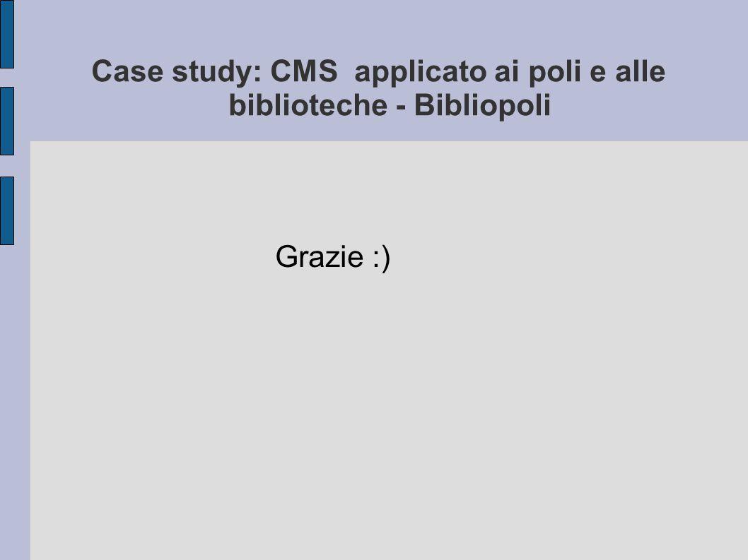 Case study: CMS applicato ai poli e alle biblioteche - Bibliopoli Grazie :)