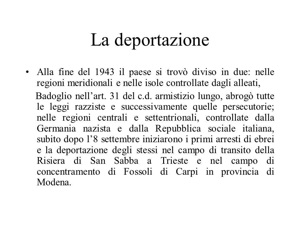 La deportazione Alla fine del 1943 il paese si trovò diviso in due: nelle regioni meridionali e nelle isole controllate dagli alleati, Badoglio nell'art.