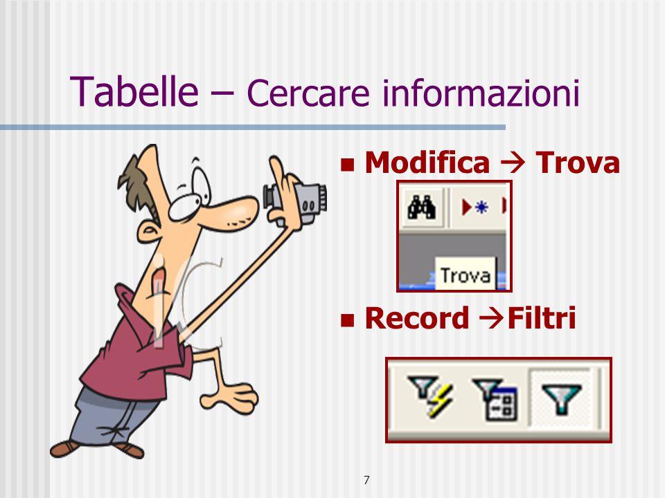 7 Tabelle – Cercare informazioni Modifica  Trova Record  Filtri
