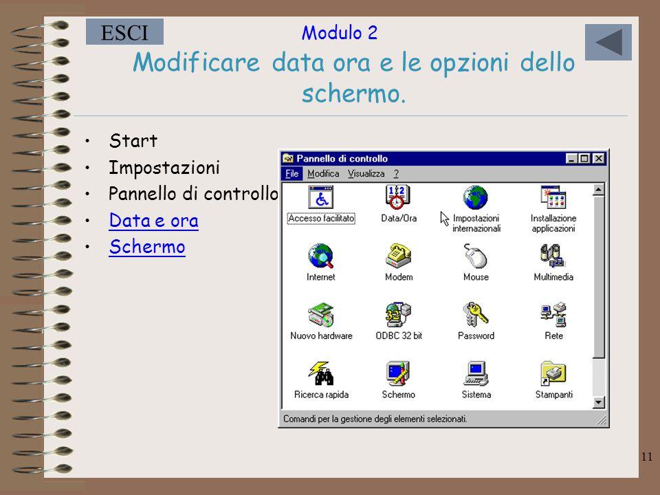 Modulo 2 ESCI 11 Modificare data ora e le opzioni dello schermo.