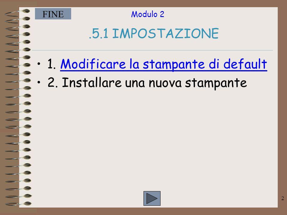 Modulo 2 FINE 2.5.1 IMPOSTAZIONE 1.