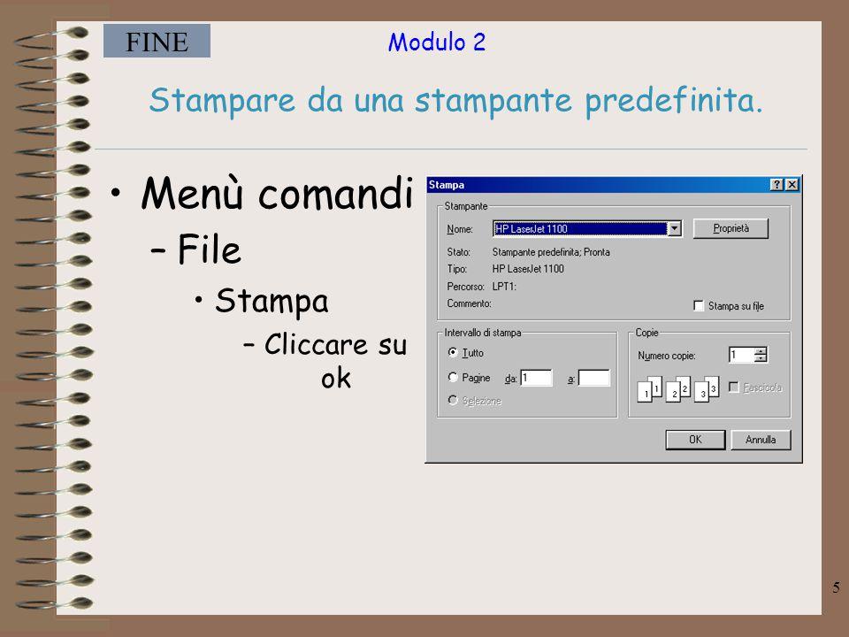 Modulo 2 FINE 6 Stampare da un'altra stampante installata.