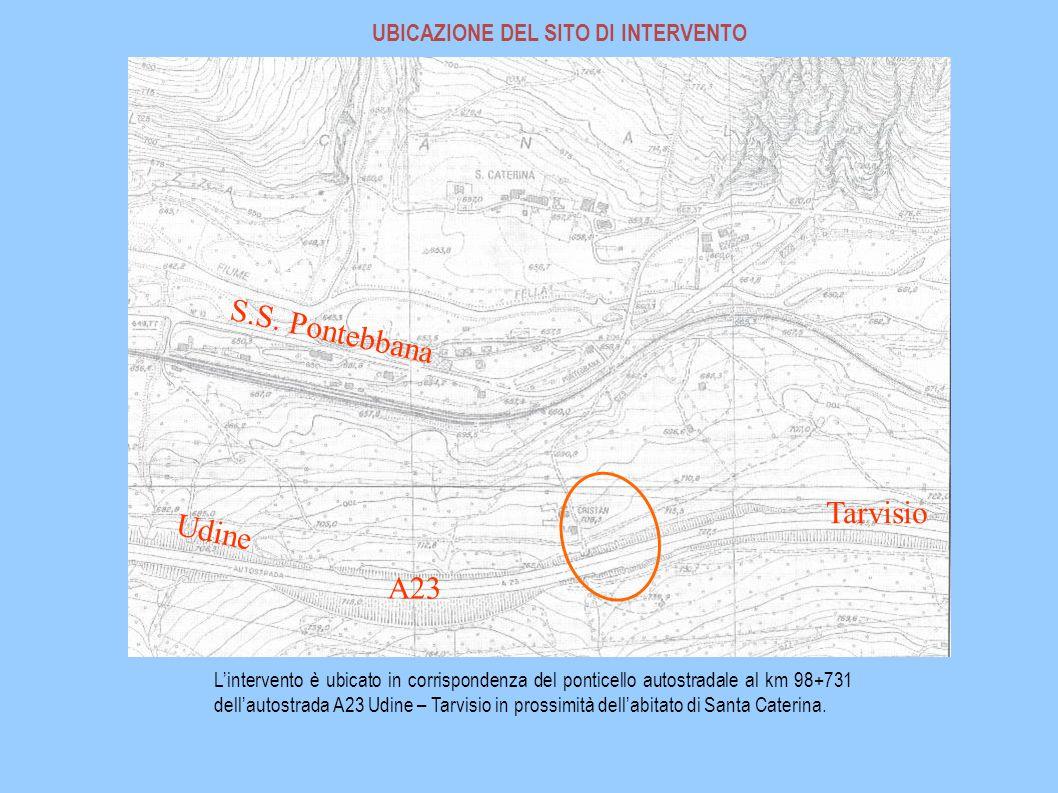 UBICAZIONE DEL SITO DI INTERVENTO L'intervento è ubicato in corrispondenza del ponticello autostradale al km 98+731 dell'autostrada A23 Udine – Tarvisio in prossimità dell'abitato di Santa Caterina.