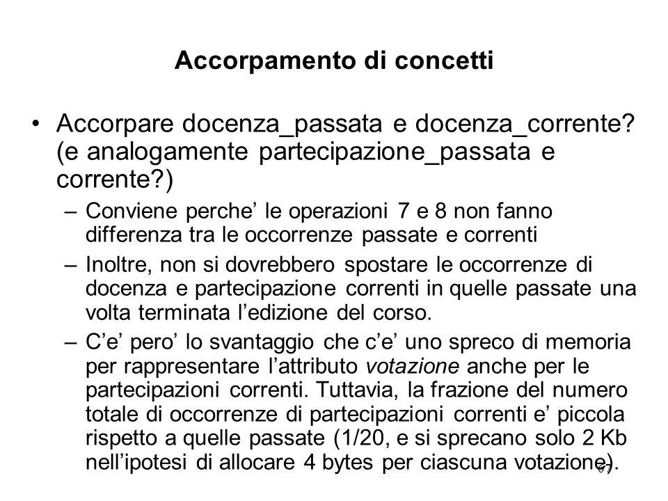 67 Accorpamento di concetti Accorpare docenza_passata e docenza_corrente.