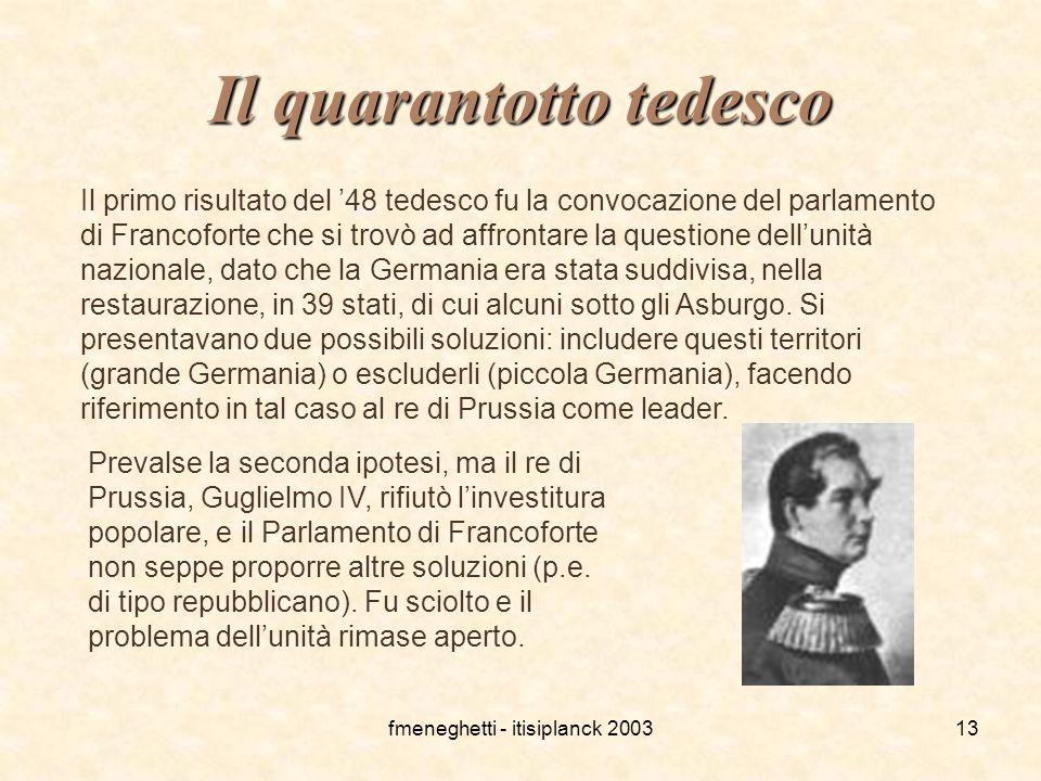 fmeneghetti - itisiplanck 200313 Il quarantotto tedesco Il primo risultato del '48 tedesco fu la convocazione del parlamento di Francoforte che si tro