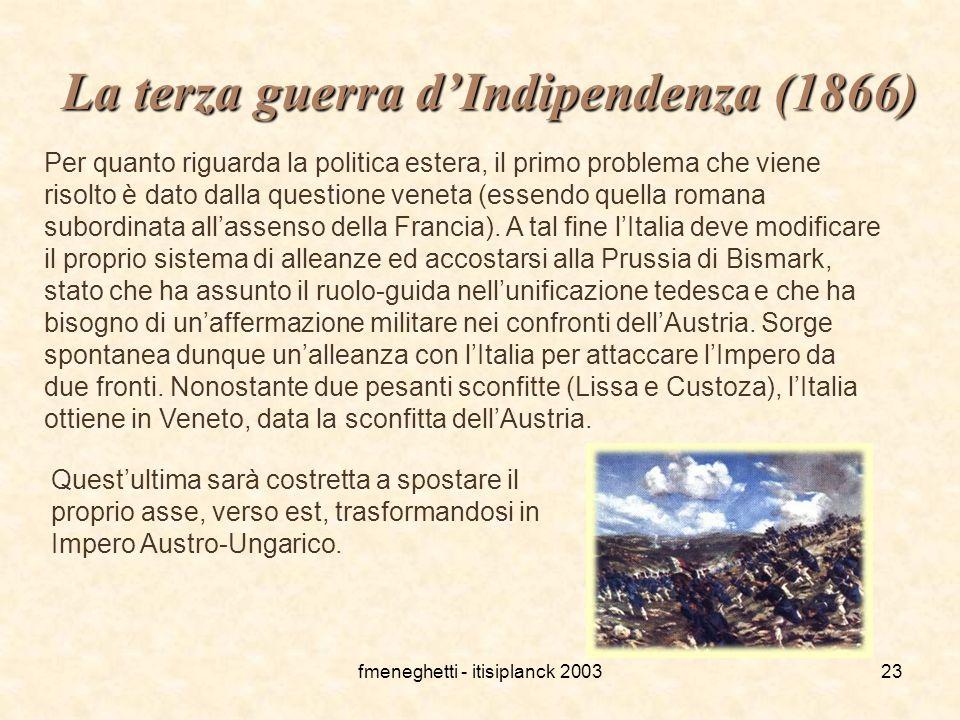 fmeneghetti - itisiplanck 200323 La terza guerra d'Indipendenza (1866) Per quanto riguarda la politica estera, il primo problema che viene risolto è d