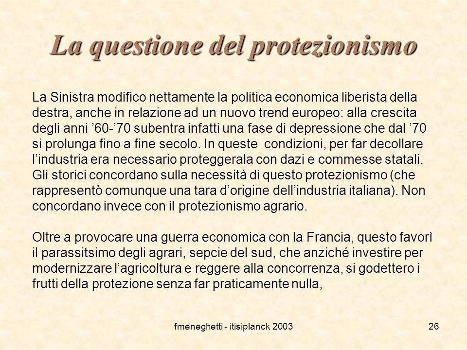 fmeneghetti - itisiplanck 200326 La questione del protezionismo La Sinistra modifico nettamente la politica economica liberista della destra, anche in
