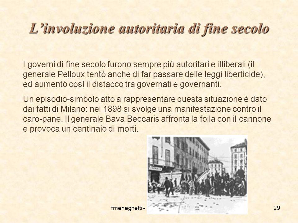 fmeneghetti - itisiplanck 200329 L'involuzione autoritaria di fine secolo I governi di fine secolo furono sempre più autoritari e illiberali (il gener
