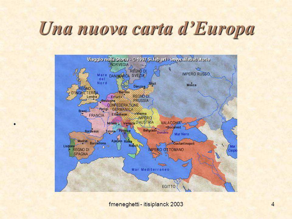 fmeneghetti - itisiplanck 20034 Una nuova carta d'Europa