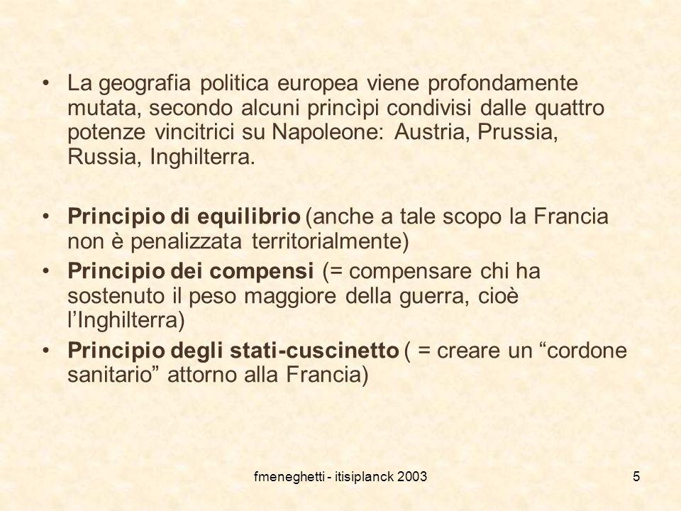 fmeneghetti - itisiplanck 20035 La geografia politica europea viene profondamente mutata, secondo alcuni princìpi condivisi dalle quattro potenze vinc