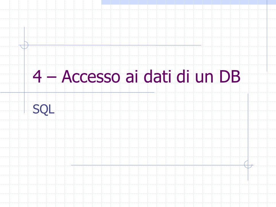 4 – Accesso ai dati di un DB SQL