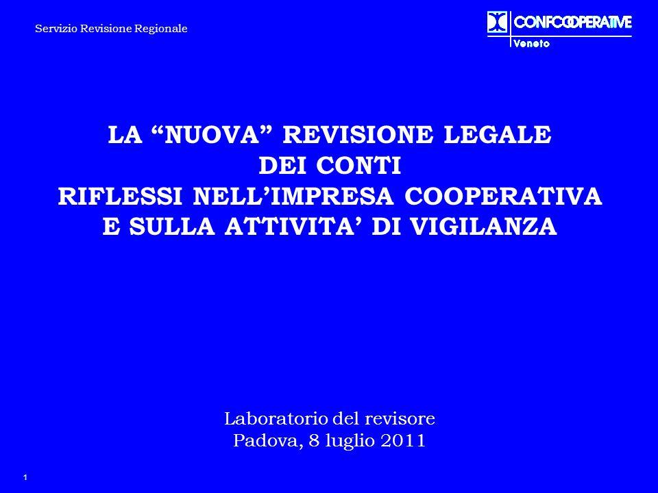 """1 LA """"NUOVA"""" REVISIONE LEGALE DEI CONTI RIFLESSI NELL'IMPRESA COOPERATIVA E SULLA ATTIVITA' DI VIGILANZA Laboratorio del revisore Padova, 8 luglio 201"""