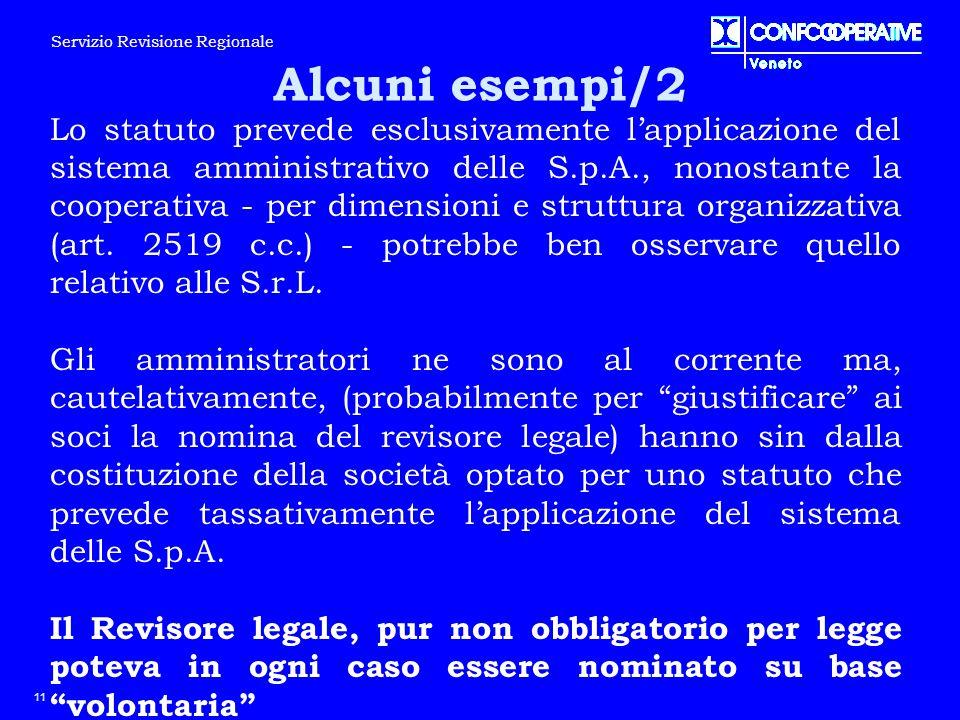 Lo statuto prevede esclusivamente l'applicazione del sistema amministrativo delle S.p.A., nonostante la cooperativa - per dimensioni e struttura organ