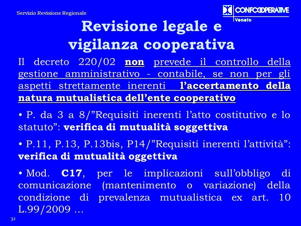 non l'accertamento della natura mutualistica dell'ente cooperativo Il decreto 220/02 non prevede il controllo della gestione amministrativo - contabil