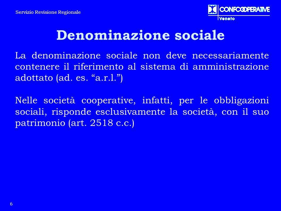 """Denominazione sociale La denominazione sociale non deve necessariamente contenere il riferimento al sistema di amministrazione adottato (ad. es. """"a.r."""