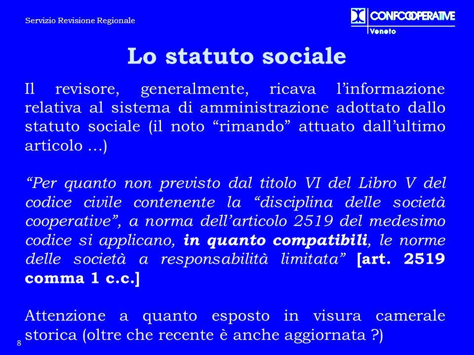 """Lo statuto sociale Il revisore, generalmente, ricava l'informazione relativa al sistema di amministrazione adottato dallo statuto sociale (il noto """"ri"""