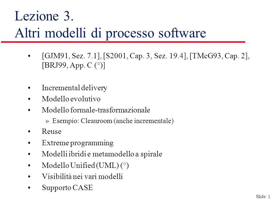 Slide 1 Lezione 3. Altri modelli di processo software [GJM91, Sez.