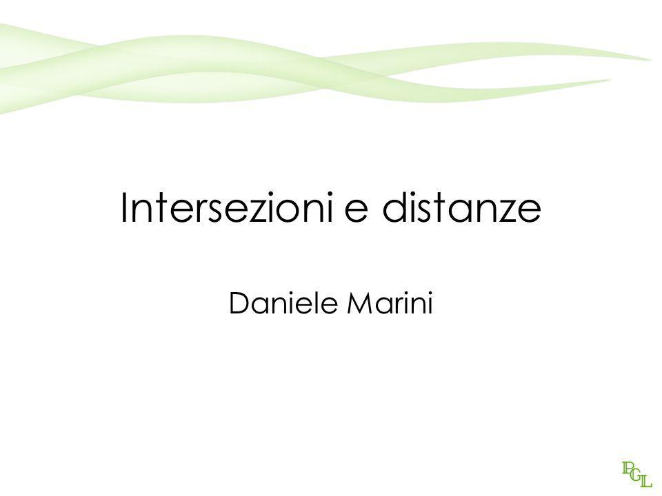 Intersezioni e distanze Daniele Marini