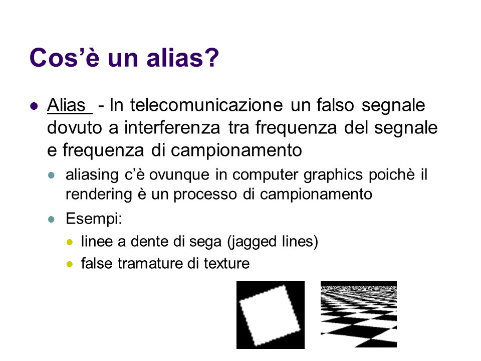 Cos'è un alias? Alias - In telecomunicazione un falso segnale dovuto a interferenza tra frequenza del segnale e frequenza di campionamento aliasing c'
