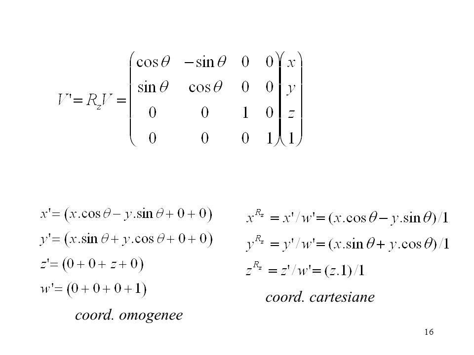 16 coord. omogenee coord. cartesiane