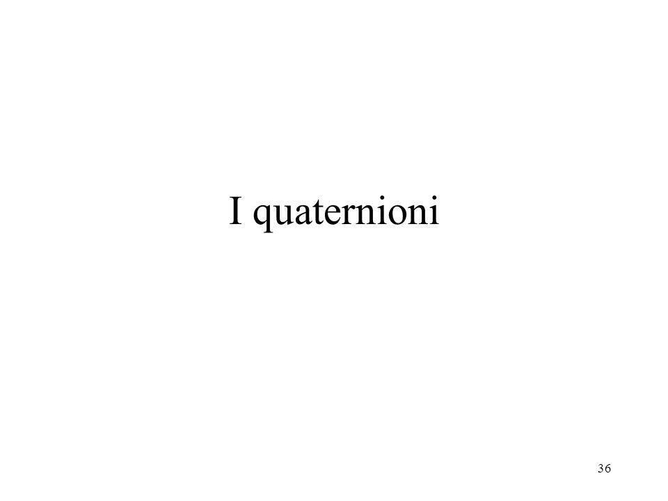 36 I quaternioni