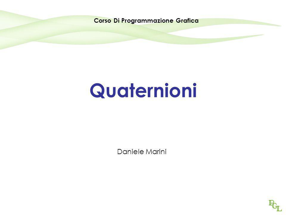 Quaternioni Daniele Marini Corso Di Programmazione Grafica