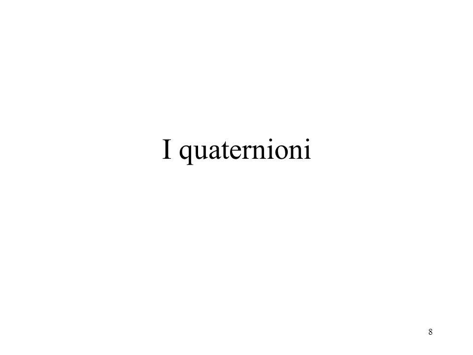 8 I quaternioni