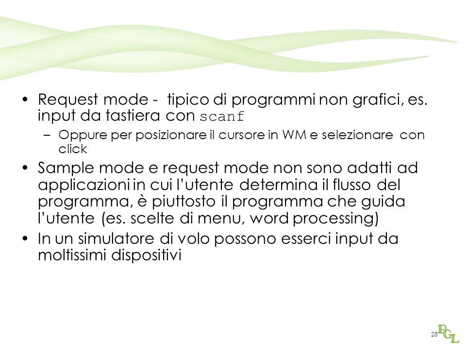 28 Request mode - tipico di programmi non grafici, es.