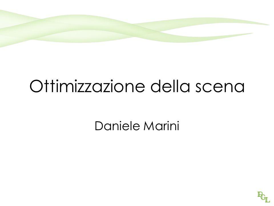 Ottimizzazione della scena Daniele Marini