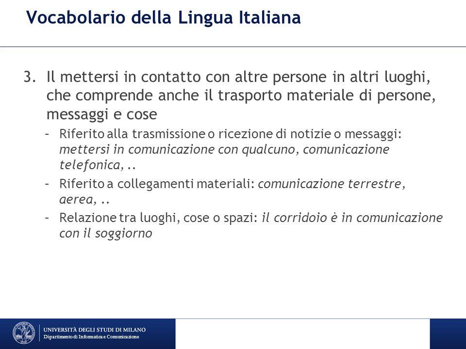 Vocabolario della Lingua Italiana 3.Il mettersi in contatto con altre persone in altri luoghi, che comprende anche il trasporto materiale di persone,