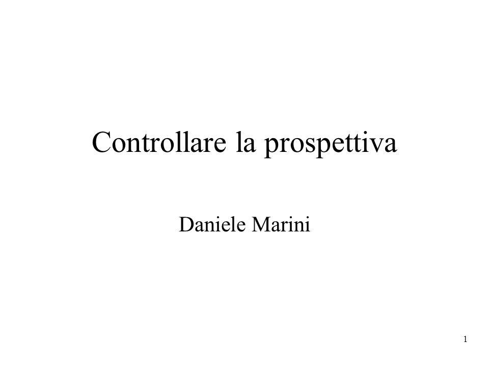 1 Controllare la prospettiva Daniele Marini