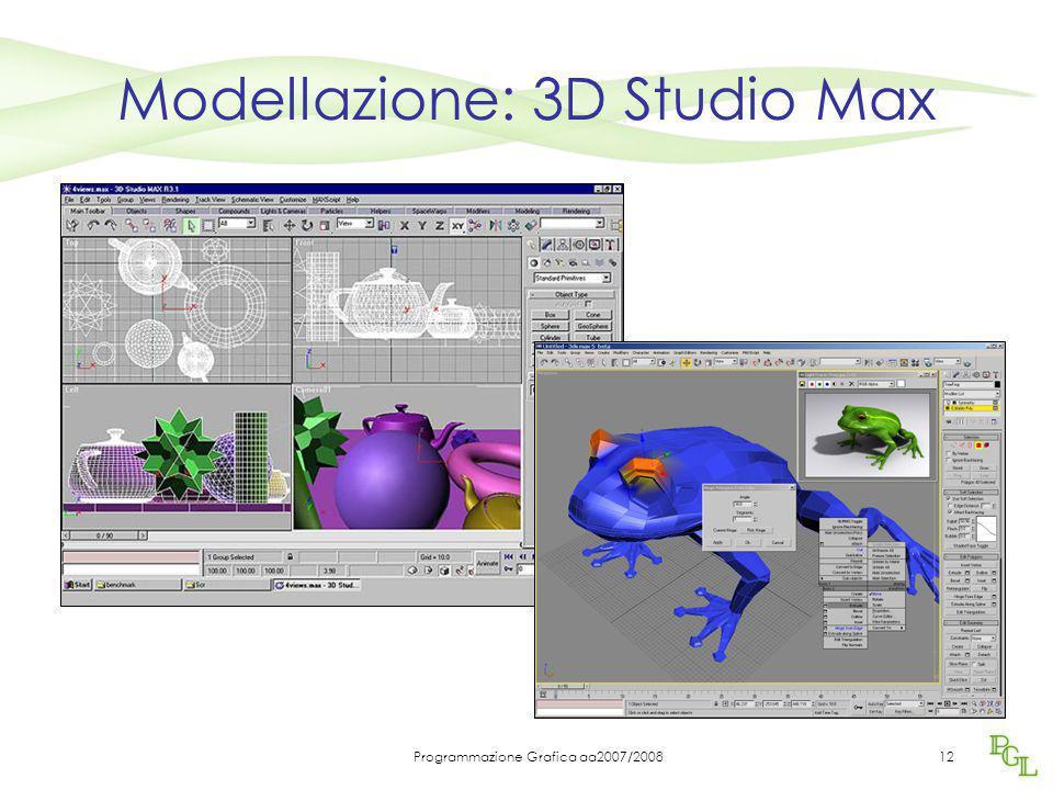Programmazione Grafica aa2007/200812 Modellazione: 3D Studio Max