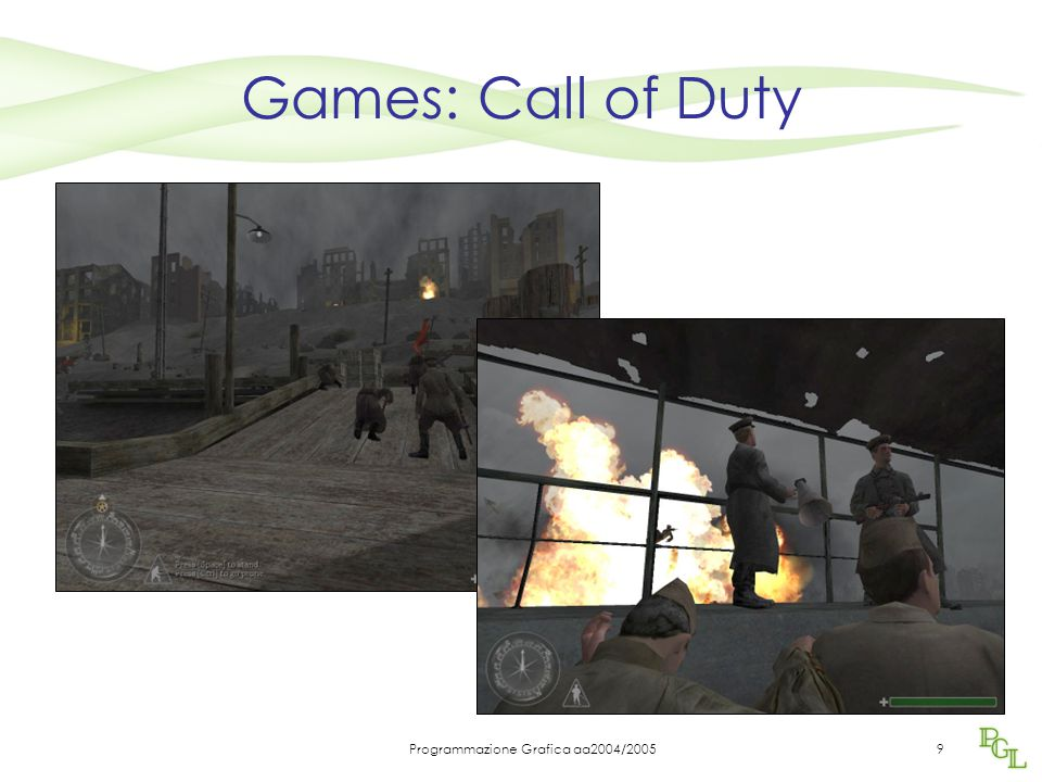 Programmazione Grafica aa2004/20059 Games: Call of Duty