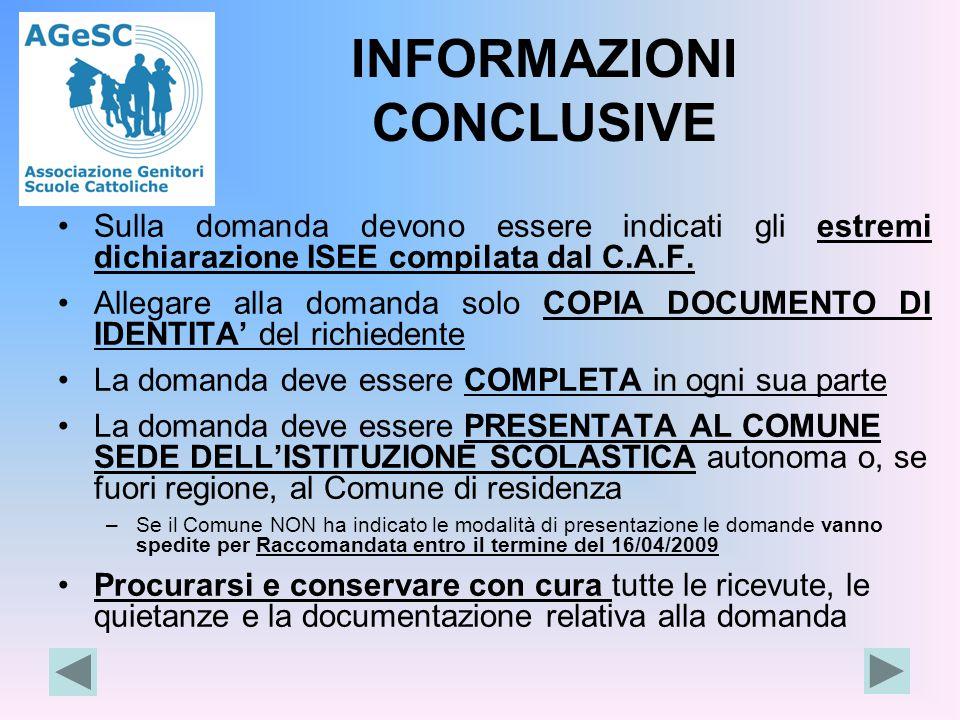 INFORMAZIONI CONCLUSIVE Sulla domanda devono essere indicati gli estremi dichiarazione ISEE compilata dal C.A.F. Allegare alla domanda solo COPIA DOCU