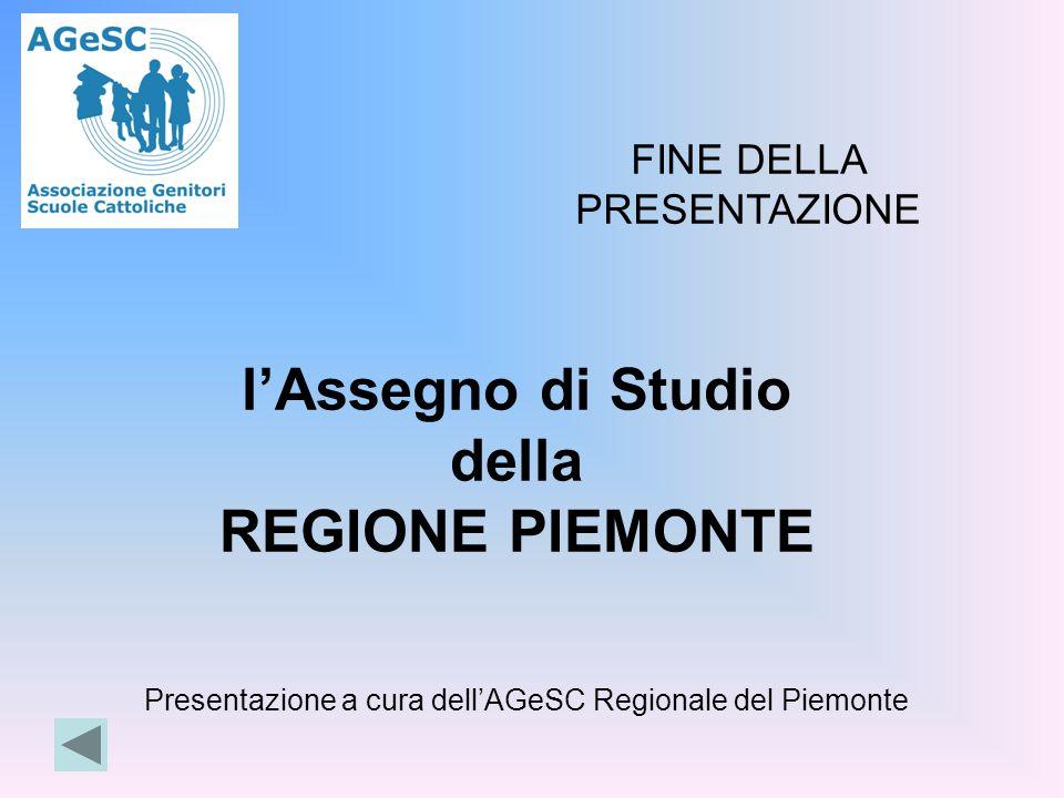 l'Assegno di Studio della REGIONE PIEMONTE Presentazione a cura dell'AGeSC Regionale del Piemonte FINE DELLA PRESENTAZIONE